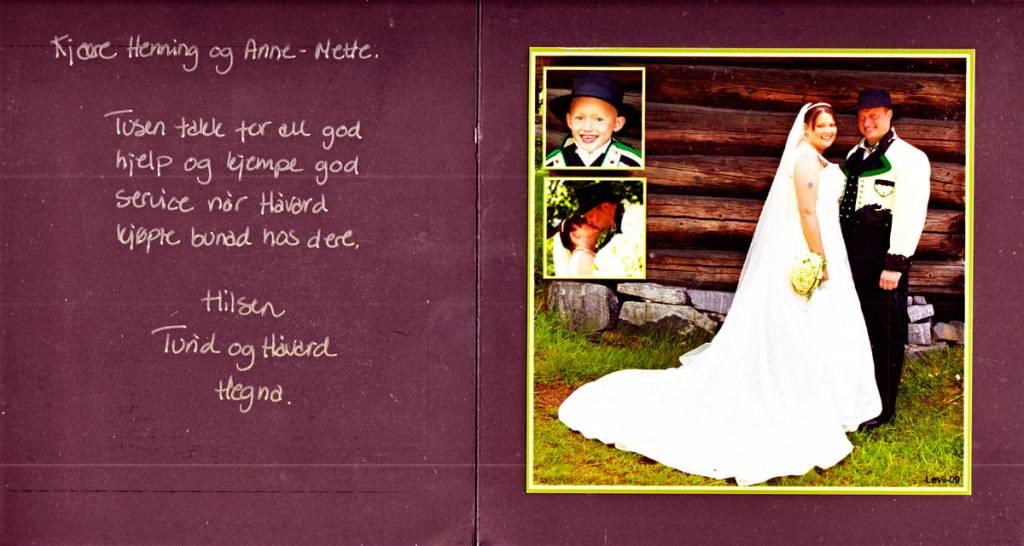 Kjære Henning og Anne-Mette Tusen takk for all god hjelp og kjempe god service når Håvard kjøpte bunad hos dere. Hilsen Turid og Håvard Hegna